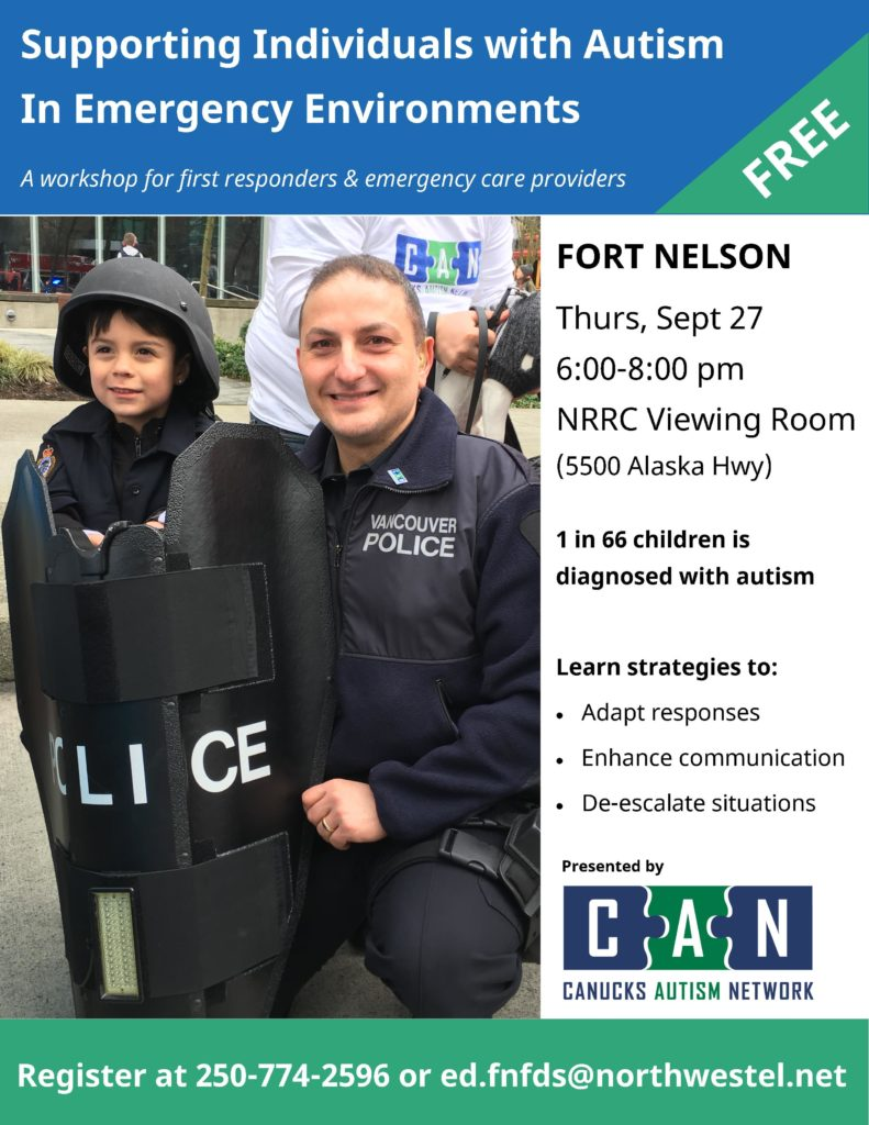 Supporting Individuals with Autism in Emergency Environments: A workshop for first responders and emergency care providers. Thurs, Sept 27, 6-8 pm, NRRC Viewing Room (5500 Alaska Hwy). 1 in 66 children is diagnosed with autism. Learn strategies to adapt responses, enhance communication and de-escalate situations. Presented by Canucks Autism Network. Register at 250-774-2596 or ed.fnfds@northwestel.net.